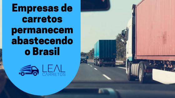 Empresas de carreto continuam abastecendo o Brasil
